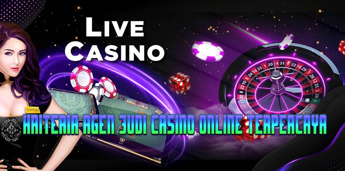 Kriteria Agen Judi Casino Online Terpercaya